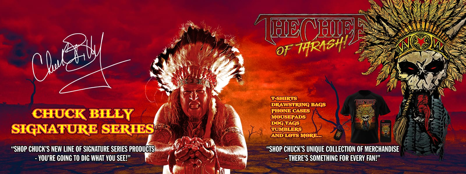 Chuck Billy lead vocalist of legendary Testament offers his The Chief Signature Series and The Chief of Thrash collection